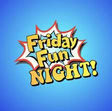 Friday Fun Night